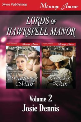 Lords of Hawksfell Manor, Volume 2 [Matthew's Mask: Derek's Dare] (Siren Publishing Menage Amour)