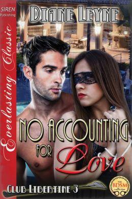No Accounting for Love [Club Libertine 3] (Siren Publishing Everlasting Classic)