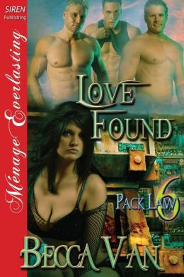 Love Found [Pack Law 6] (Siren Publishing Menage Everlasting)