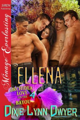 Ellena [Orchidea: Love on the Bayou 4] (Siren Publishing Menage Everlasting)