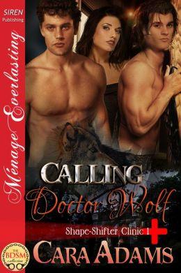 Calling Doctor Wolf [Shape-Shifter Clinic 1] (Siren Publishing Menage Everlasting)