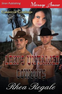 Lexi's Untamed Cowboys [Casanova Cowboys 1] (Siren Publishing Menage Amour)