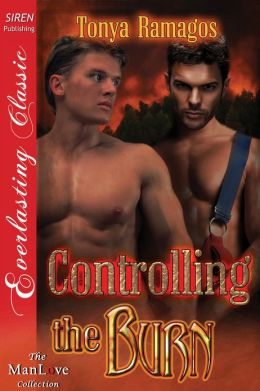 Controlling the Burn (Siren Publishing Everlasting Classic ManLove)
