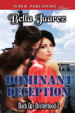 Dominant Deception [Black Ops Brotherhood 3] (Siren Publishing Classic)