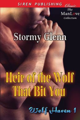 Heir of the Wolf That Bit You [Wolf Haven 1] (Siren Publishing Classic ManLove)