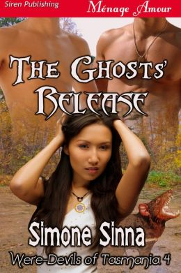 The Ghosts' Release [Were-Devils of Tasmania 4] (Siren Publishing Menage Amour)