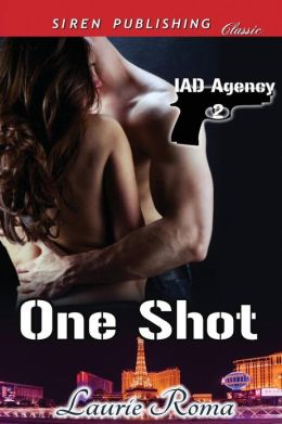 One Shot [Iad Agency 2] (Siren Publishing Classic)
