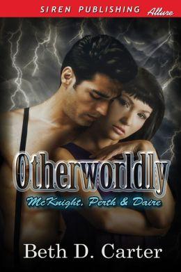 Otherworldly [McKnight, Perth & Daire 1] (Siren Publishing Allure)