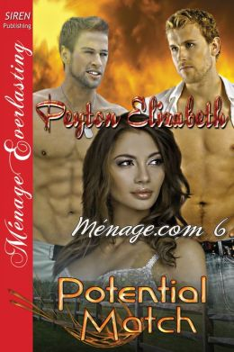 Potential Match [Ménage.com 6] (Siren Publishing Menage Everlasting)