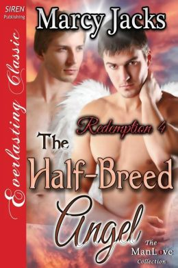 The Half-Breed Angel [Redemption 4] (Siren Publishing Everlasting Classic Manlove)