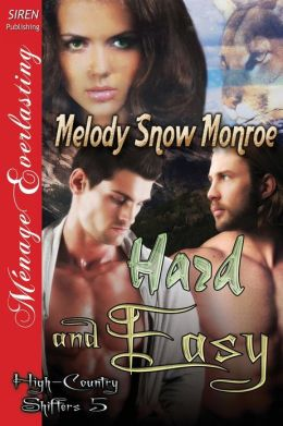 Hard and Easy [High-Country Shifters 5] (Siren Publishing Menage Everlasting)