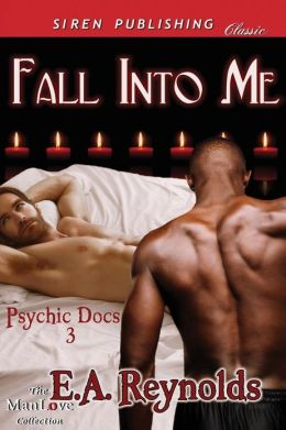 Fall Into Me [Psychic Docs 3] (Siren Publishing Classic Manlove)