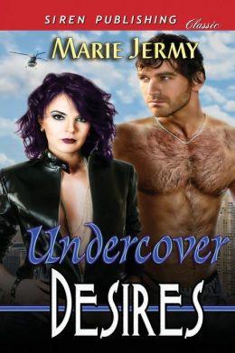 Undercover Desires (Siren Publishing Classic)