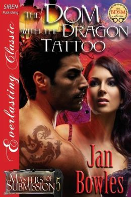 The Dom with the Dragon Tattoo [Masters of Submission 5] (Siren Publishing Everlasting Classic)