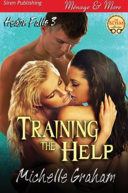Training the Help [Hedon Falls 3] (Siren Publishing Menage and More)