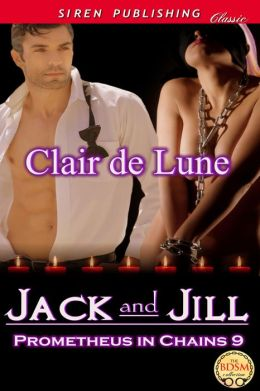 Jack and Jill [Prometheus in Chains 9] (Siren Publishing Classic)