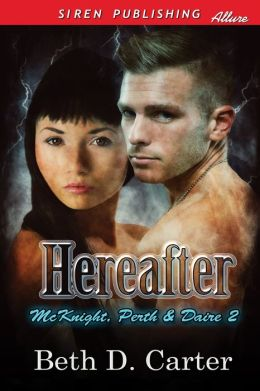 Hereafter [McKnight, Perth & Daire 2] (Siren Publishing Allure)