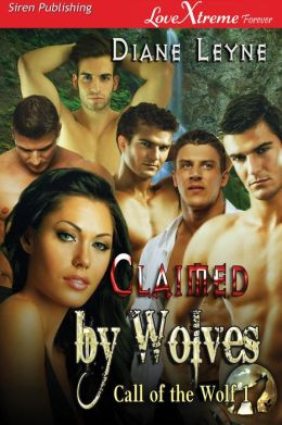 Claimed by Wolves [Call of the Wolf 1] (Siren Publishing LoveXtreme Forever)
