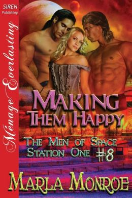 Making Them Happy [The Men of Space Station One #8] (Siren Publishing Menage Everlasting)