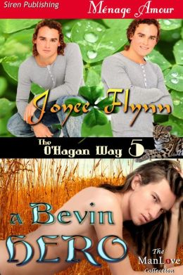 A Bevin Hero [The O'Hagan Way 5] (Siren Publishing Menage Amour ManLove)