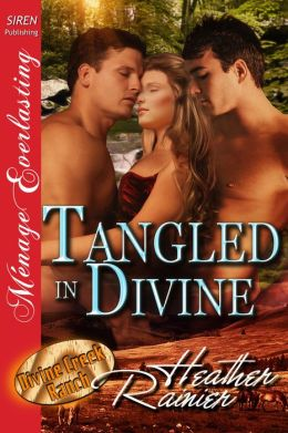 Tangled in Divine [Divine Creek Ranch 14] (Siren Publishing Menage Everlasting )