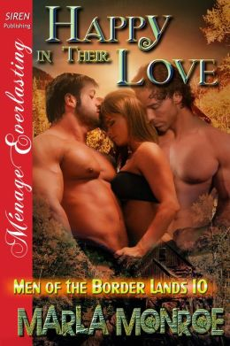 Happy in Their Love [Men of the Border Lands 10] (Siren Publishing Menage Everlasting )