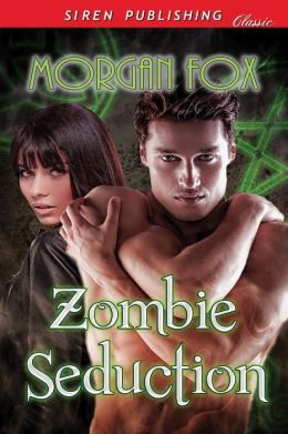 Zombie Seduction (Siren Publishing Classic)