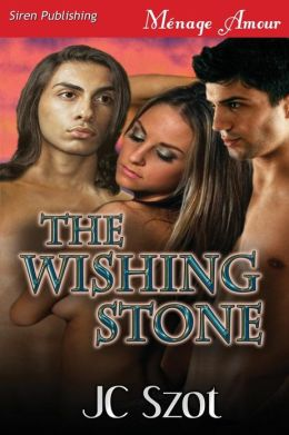 The Wishing Stone (Siren Publishing Menage Amour)