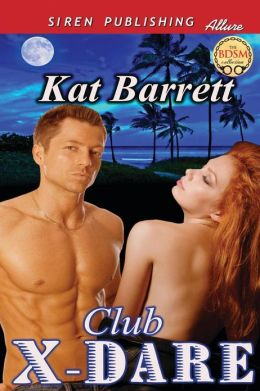 Club X-Dare (Siren Publishing Allure)