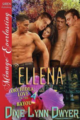 Ellena [Orchidea: Love on the Bayou 4] (Siren Publishing Menage Everlasting)