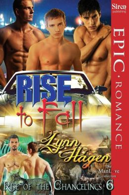 Rise to Fall [Rise of the Changelings, Book 6] (Siren Publishing Epic Romance, Manlove)