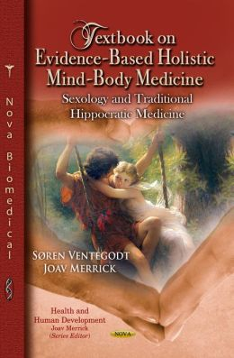 Textbook on Evidence-Based Holistic Mind-Body Medicine: Sexology and Traditional Hippocratic Medicine