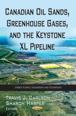 Canadian Oil Sands, Greenhouse Gases, and the Keystone XL Pipeline