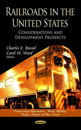 Railroads in the United States: Considerations and Development Prospects