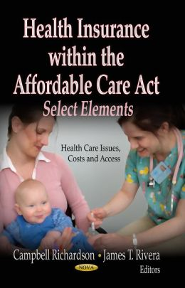 Health Insurance within the Affordable Care Act: Select Elements