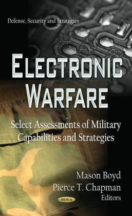 Electronic Warfare: Select Assessments of Military Capabilities and Strategies