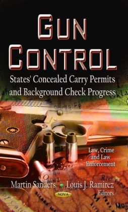 Gun Control: States' Concealed Carry Permits and Background Check Progress
