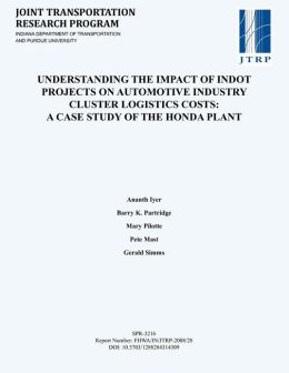 Understanding the Impact of INDOT Projects on Automotive Industry Cluster Logistics Costs