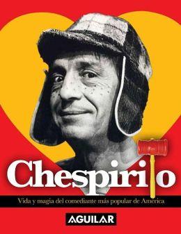 Chespirito, vida y magia del comediante mas popular de America
