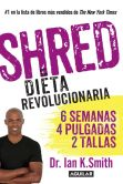Book Cover Image. Title: Shred:  Una dieta revolucionaria (Shred: The Revolutionary Diet), Author: Ian K. Smith