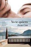 Book Cover Image. Title: Yo te quiero, Author: Irene Cao