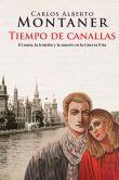 Book Cover Image. Title: Tiempo de canallas, Author: Carlos Alberto Montaner