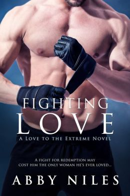 Fighting Love (Love to the Extreme Series #2)