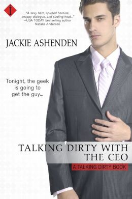 Talking Dirty with the CEO: A Talking Dirty Series Book
