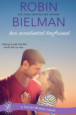 Her Accidental Boyfriend: A Secret Wishes Novel