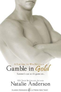 Gamble in Gold: A Novella (Entangled Indulgence)