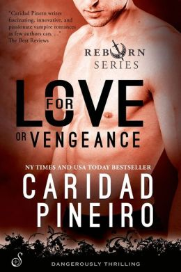 For Love or Vengeance (The Vampire Reborn Series)