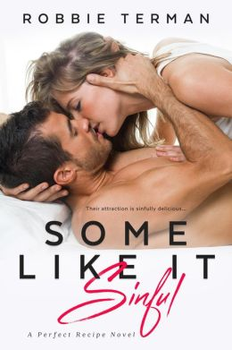 Some Like It Sinful (A Perfect Recipe Novel)