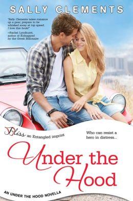 Under the Hood: A Novella (Entangled Flirts)