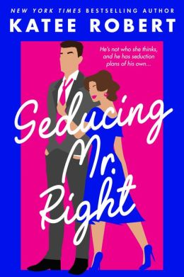 Seducing Mr. Right (Entangled Brazen)